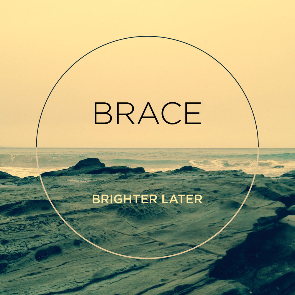 Co-Production  'Brace' - Brighter Later    LISTEN