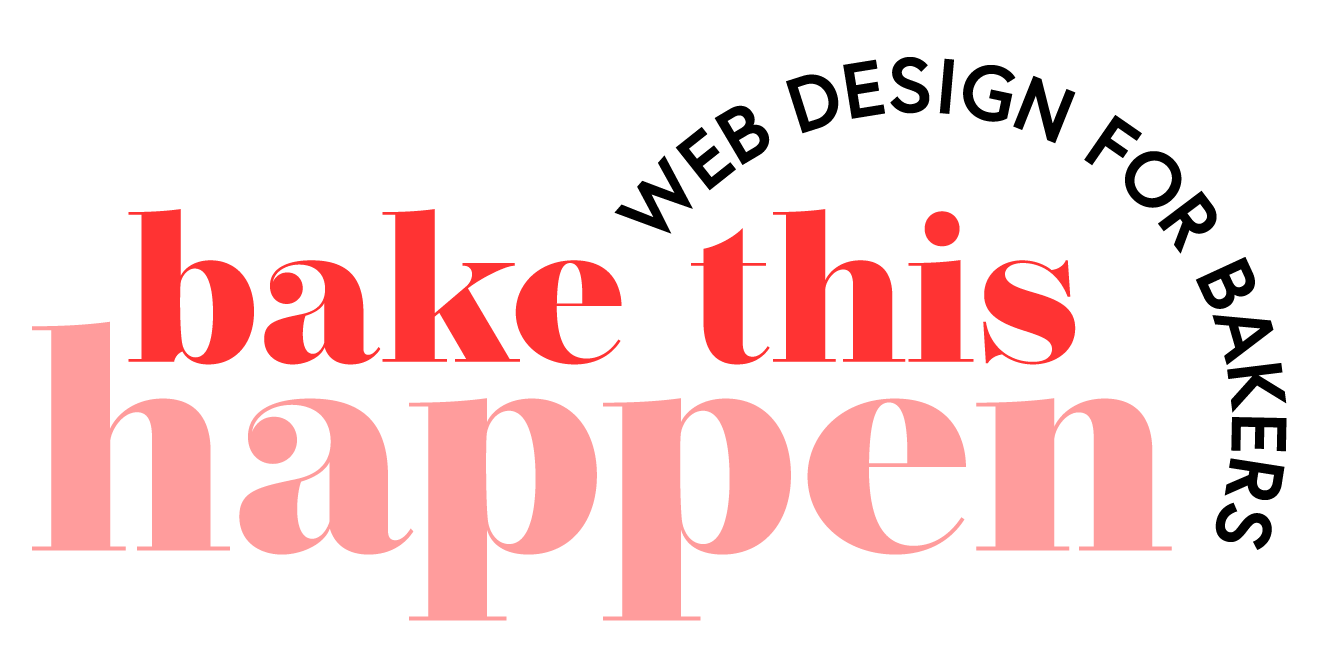 Bake This Happen | Business Advice & Website Design for Bakers