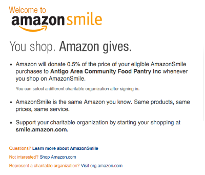 When you shop at AmazonSmile, Amazon donates 0.5% of the purchase price to Antigo Community Food Pantry Inc. Bookmark the link  http://smile.amazon.com/ch/45-4834406  and support us every time you shop.