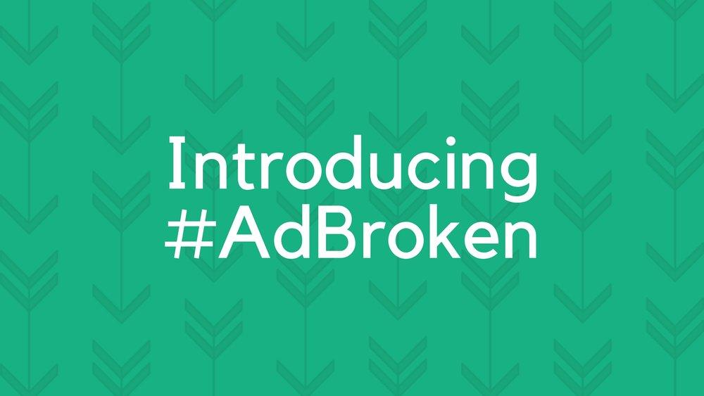 Introducing #AdBroken