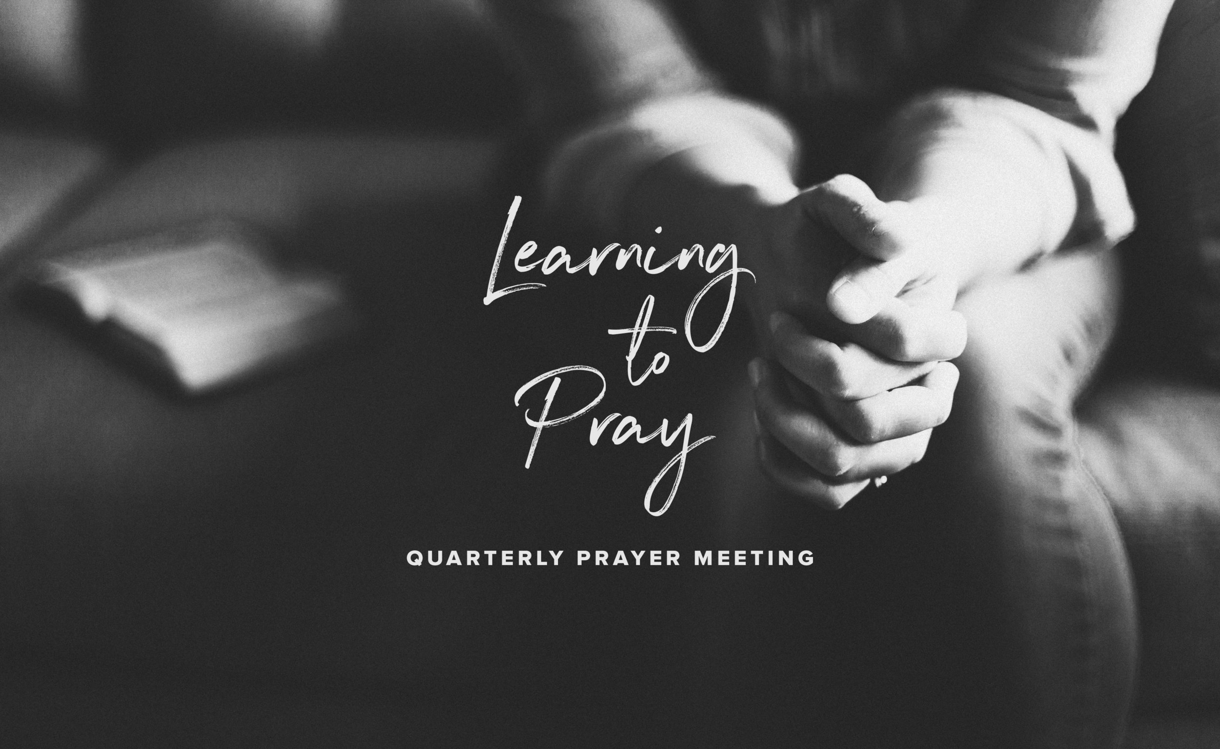 Learning to Pray   Prayer Meeting