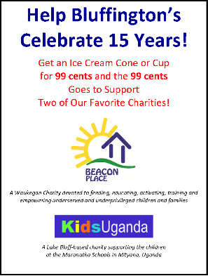 Did you know that our good friends at Bluffington's Cafe in Lake Bluff are generously donating 99 cents from each ice cream cone or cup to two charities: Beacon Place and KidsUganda! The goal? How about 10,000 ice cream cones - which means $5,000 for each organization. We are fortunate to have partners like Bluffington's. So a special treat for you also means a lot of special things for some kids who need your help.  Please stop in today for an ice cream cone today!