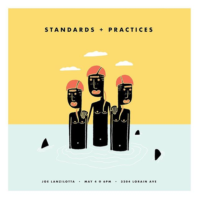 SHOW ANNOUNCEMENT:  STANDARDS + PRACTICES Friday, May 4th @ 6pm 3204 Studios (3204 Lorain Ave)  New shit work. Framed prints and paintings. All shitty. Very expensive.