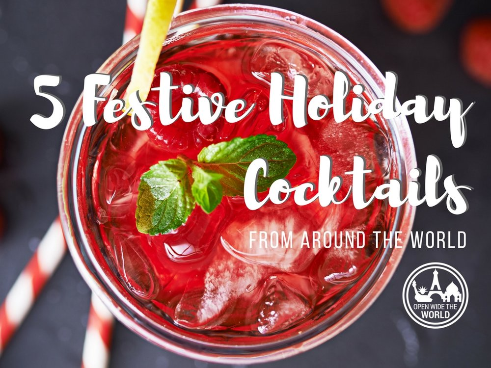 For the years you can't travel at Christmas, why not bring the world festivities home? We have compiled recipes for our five favorite holiday cocktails from around the world!