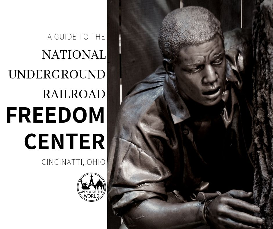 The National Underground Railroad Freedom Center in Cincinnati, Ohio is one of the nation's premier museums for learning about the history of slavery on the North American continent. Check out our guide to this amazing Underground Railroad museum. #undergroundrailroad #blackhistory #openwidetheworld