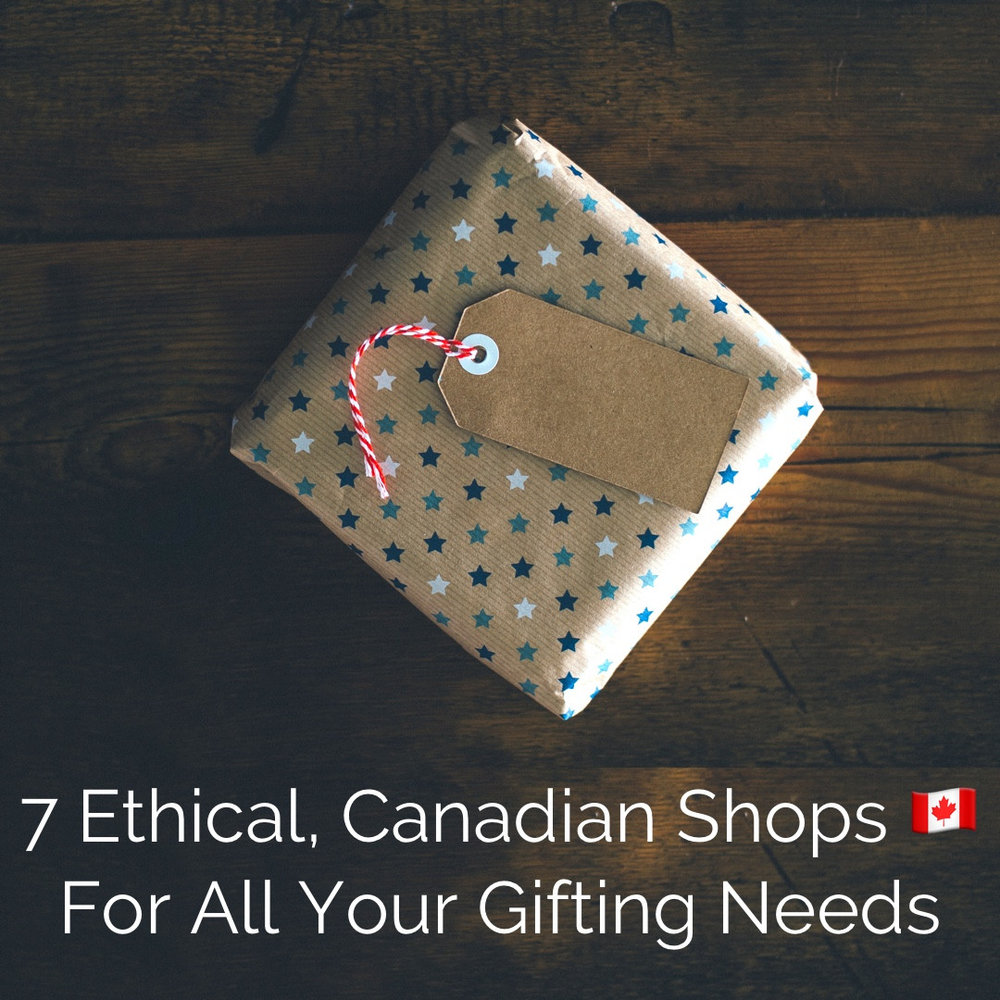 7_Ethical_Canadian_Shops_For_All_Your_Gifting_Needs.jpg
