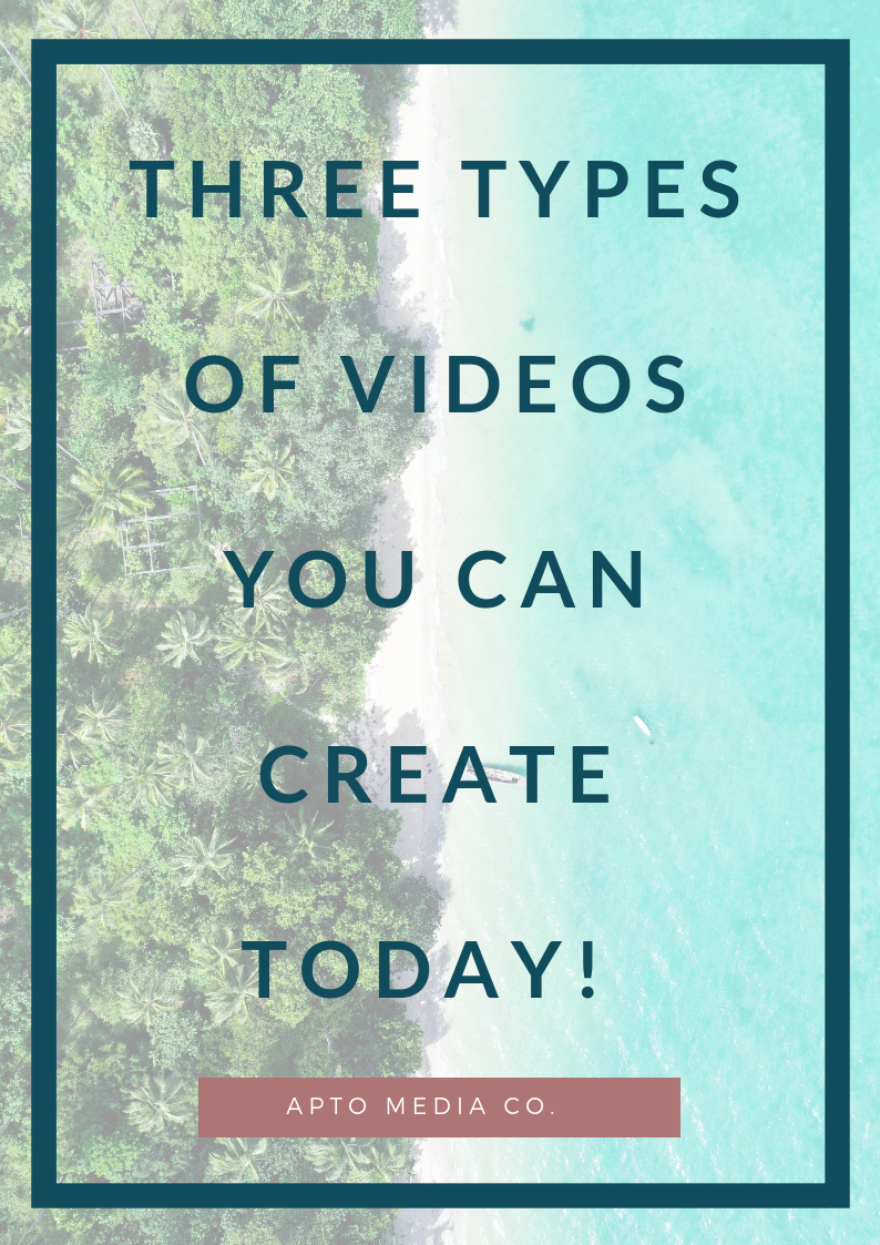 THREE TYPES OF VIDEOS YOU CAN CREATE TODAY!.png