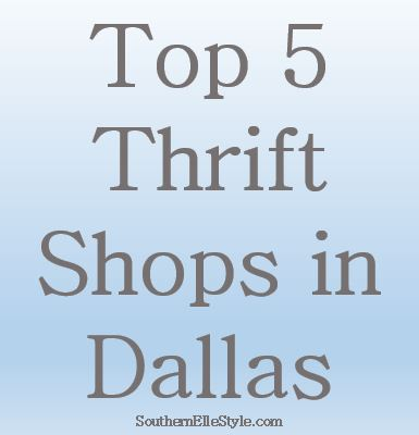 Top 5 Thrift Shops in Dallas | Southern Elle Style | Dallas Fashion Blogger