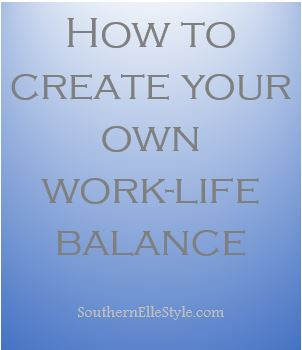 Work Life Balance | Southern Elle Style | Dallas Fashion Blogger