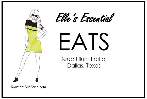 Where to Eat in Deep Ellum, Texas | Southern Elle Style | Dallas Fashion Blogger
