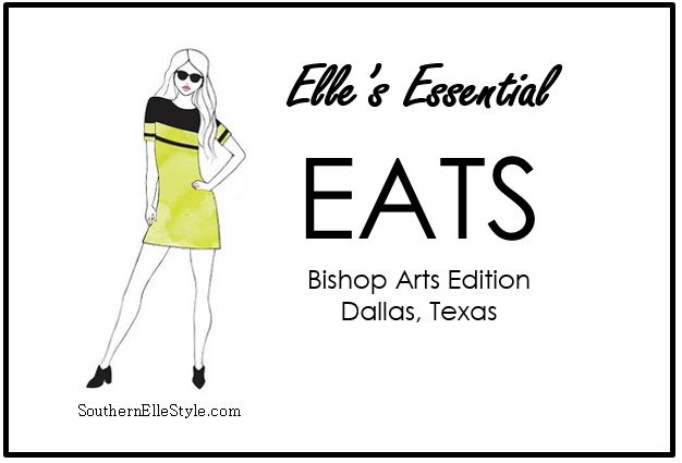 Where to eat in Bishop Arts, Dallas Texas | Southern Elle Style | Dallas Fashion Blogger