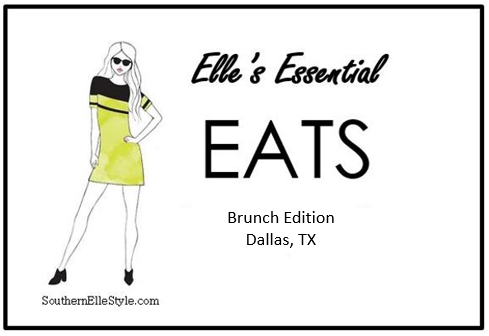 Elle's Essential Eats, Dallas Brunch, Where to eat in dallas, dallas blogger