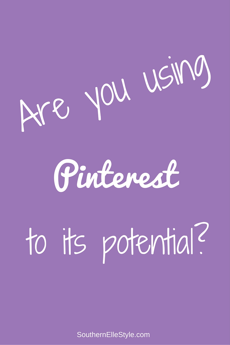 are you using pinterest to your potential, pinterest hacks, pinterest tips, blogging tips