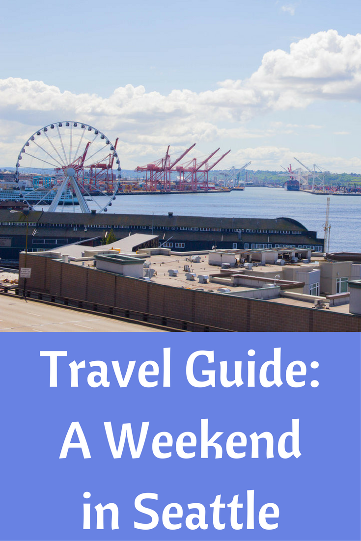 travel guide, a weekend in seattle, pike place market view, pnw, what to do in seattle, things to do in seattle, washington