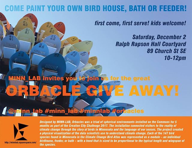The #Orbacles have come down and we are giving away the colorful birdhouses this Saturday, Dec. 2nd, from 10am-12pm. Stop by Rapson Hall at the U of M College of Design and pick up one up for your backyard, your cabin or a gift to a friend. We will have a painting table set up for kids to paint their Orbacle birdhouse as well.  Please spread the word to anyone that may be interested.  @northernlights.mn #orbacles #northernspark #publicart #installationart #birds #birdhouses #twincities @minn_lab  minnlab.squarespace.com