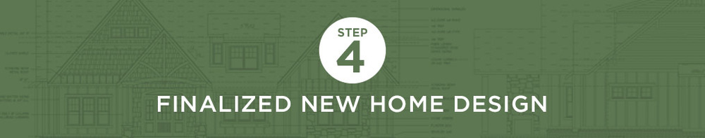 Step 4 - Finalized new home design