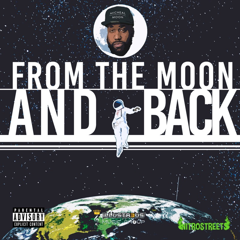 "From The Moon and Back is the continuation and sequel to Micheal Moon's ""Packing For The Moon"" album, released New Years Eve of 2013. This is the third written album by Micheal Moon Co written and executive produce by C-Zero. After a long distort journey around the variables and struggles of finding ones success. The thoughts of a possible suicidal ambitious individual looking for a way out from the madness in the world. The return of this immaculate artist, Micheal Moon is back with no homecoming and still determined to plant his mark to the world. Artistically this album embodies all good and evil of life and Micheal Moon continues to share his experiences, the oppression of others, the temptation of greatness and the maintenance of ones growth. Again success and change is just one small journey and mission for Micheal Moon's well anticipated arrival back...  Second full length release backed by the indie label ""Illustr3us Music Group"" and possibly the final installment of his space voyages or is it??"