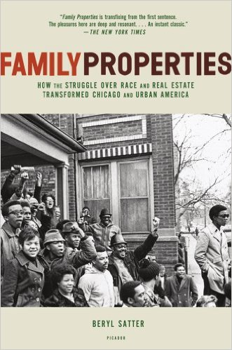 https://www.amazon.com/Family-Properties-Struggle-Transformed-Chicago/dp/0805091424/ref=sr_1_1?s=books&ie=UTF8&qid=1488559663&sr=1-1&keywords=family+properties+beryl+satter