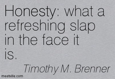 Quotation-Timothy-M-Brenner-humor-honesty-inspirational-Meetville-Quotes-13910