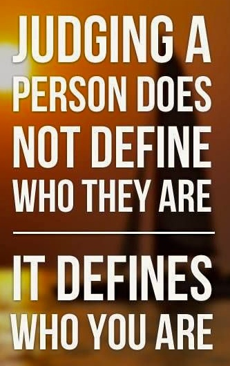 Judging-a-person-does-not-define-who-they-are...-It-defines-who-you-are.