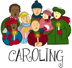 Everyone is invited to go caroling. We will leave Fellowship Hall at  2:00 pm.  We will return to the church for refreshments.