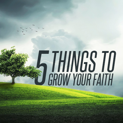 5 Things to Grow Faith Square Image.jpg
