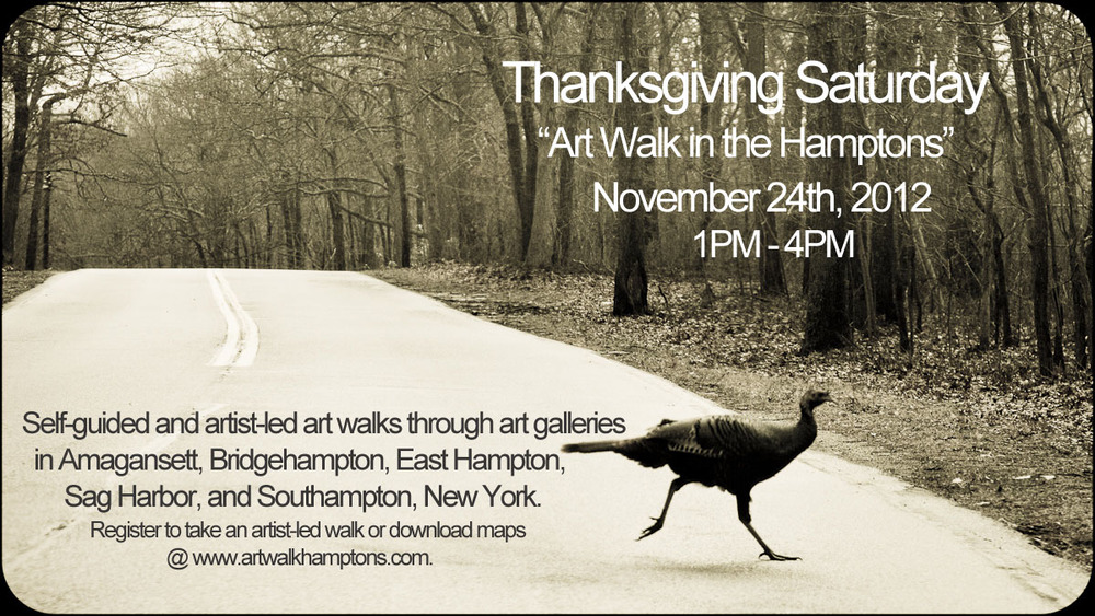"Thanksgiving Saturday ""Art Walk in the Hamptons"" 2012"