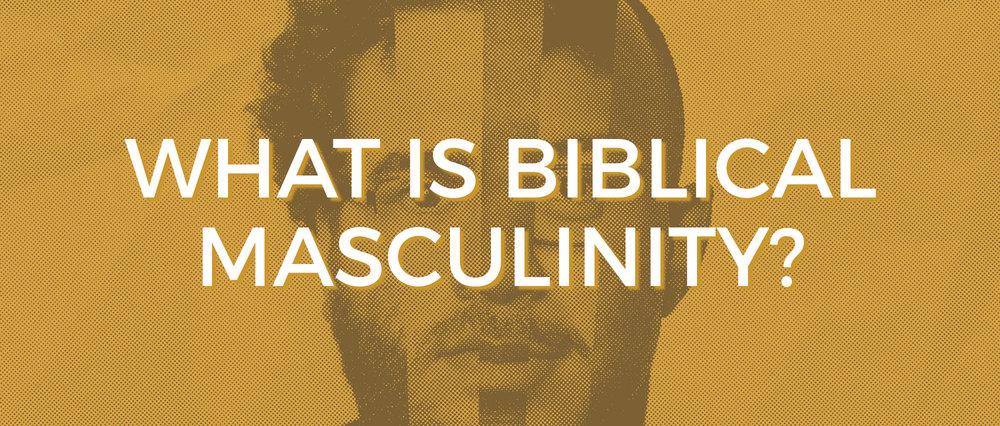 Biblical Masculinity.jpg