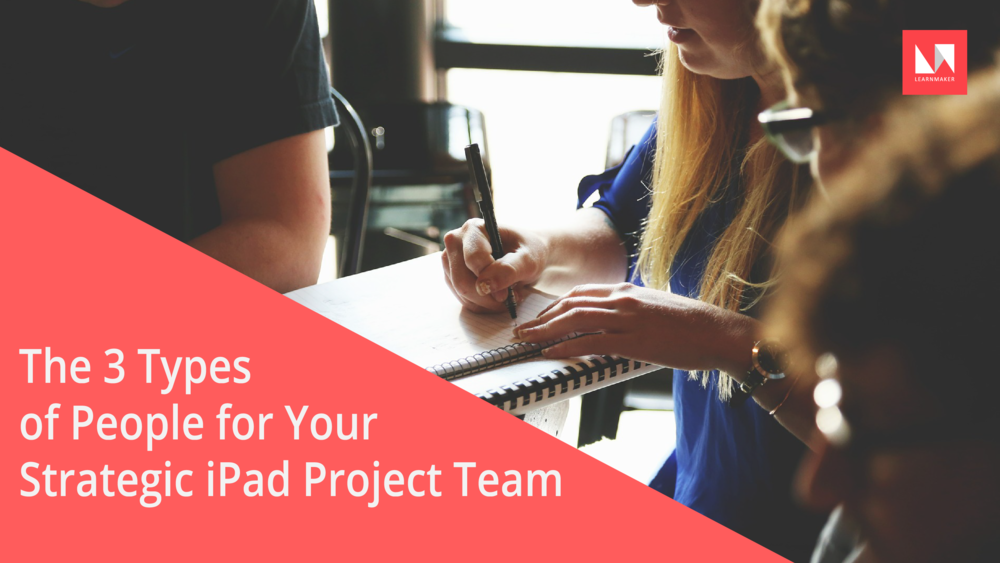 3 Types of People for Strategic iPad Project