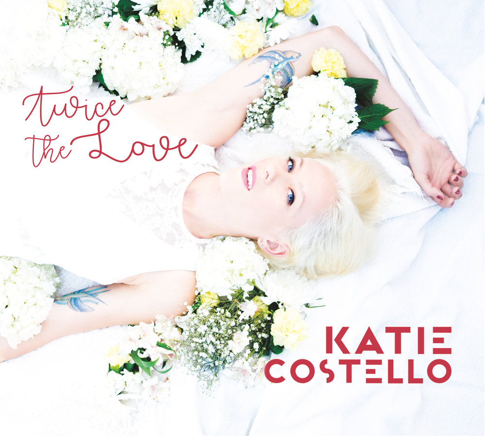 Katie Costello -  Twice the Love  LP    1 New York Graffiti / 2 Up in the Air / 3 Why Does My Heart Break / 4 New World / 5 Roses / 6 Silver & Gold / 7 I'll Be Here / 8 A Beautiful Mystery / 9 Lights / 10 Here & Now / 11 Holiday