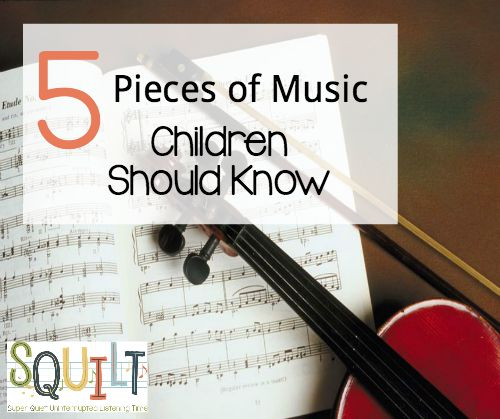 5 Pieces of Music Children Should Know