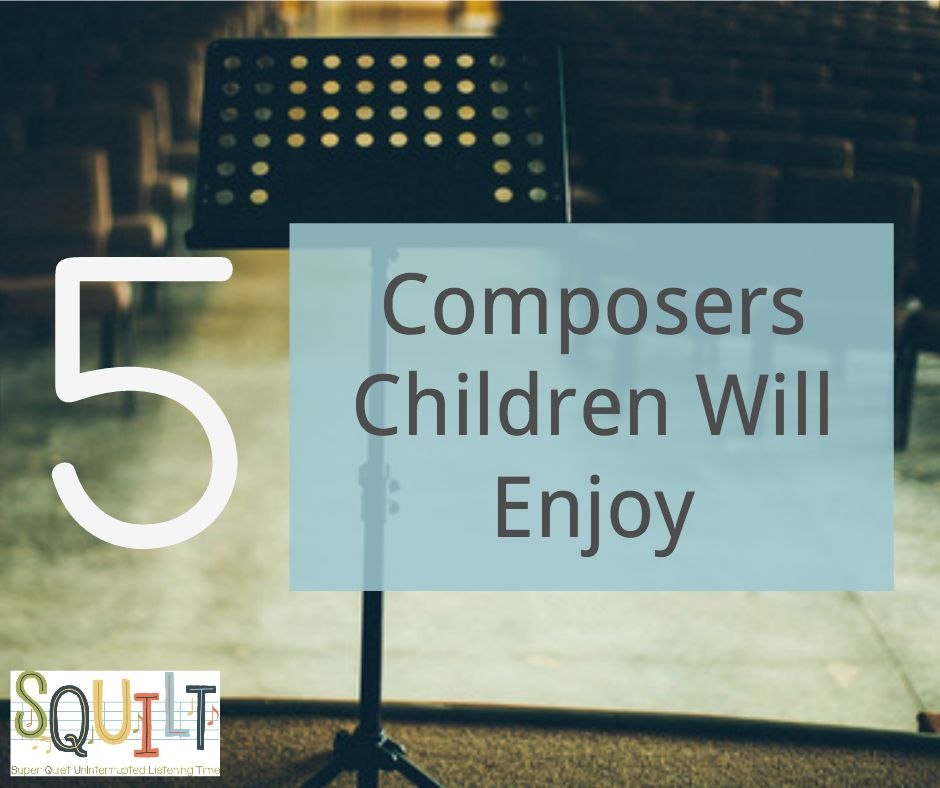 5 Composers Children Will Enjoy