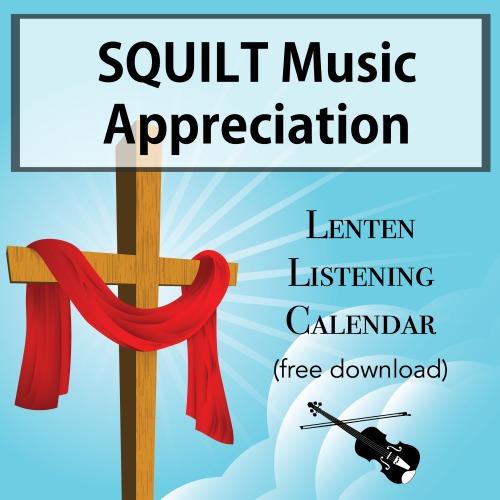 Free SQUILT Lenten Listening Calendar for 2017