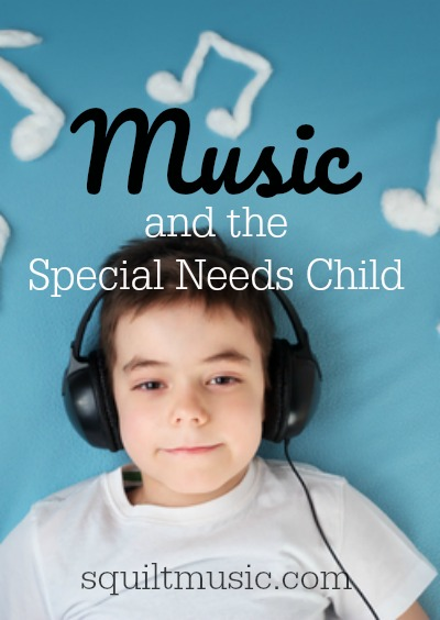 Music and the Special Needs Child