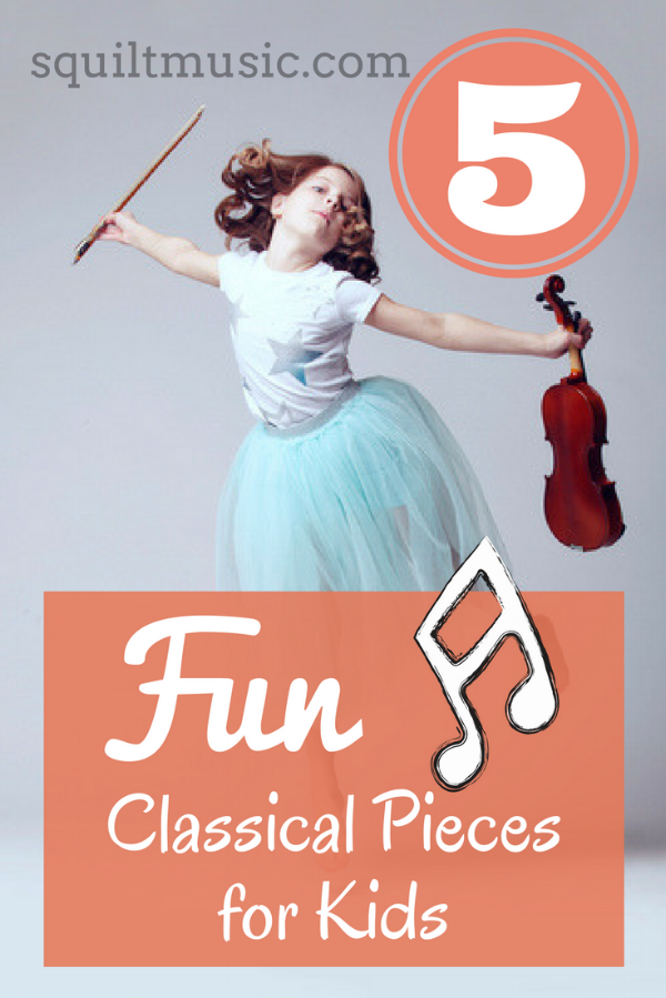 5 Fun Classical Pieces for Kids