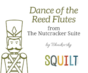 Dance of the Reed Flutes - a SQUILT LIVE! lesson