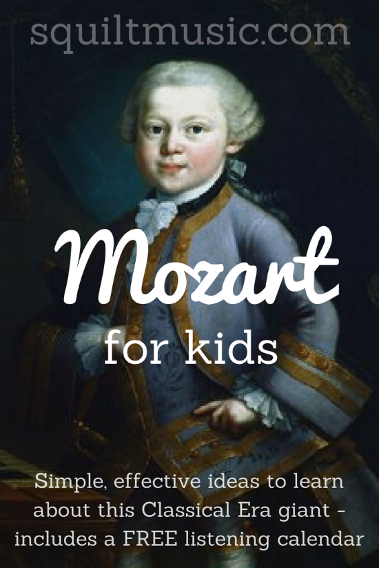 Mozart for Kids - How to Easily Teach Children About This Composer - includes a free listening calendar