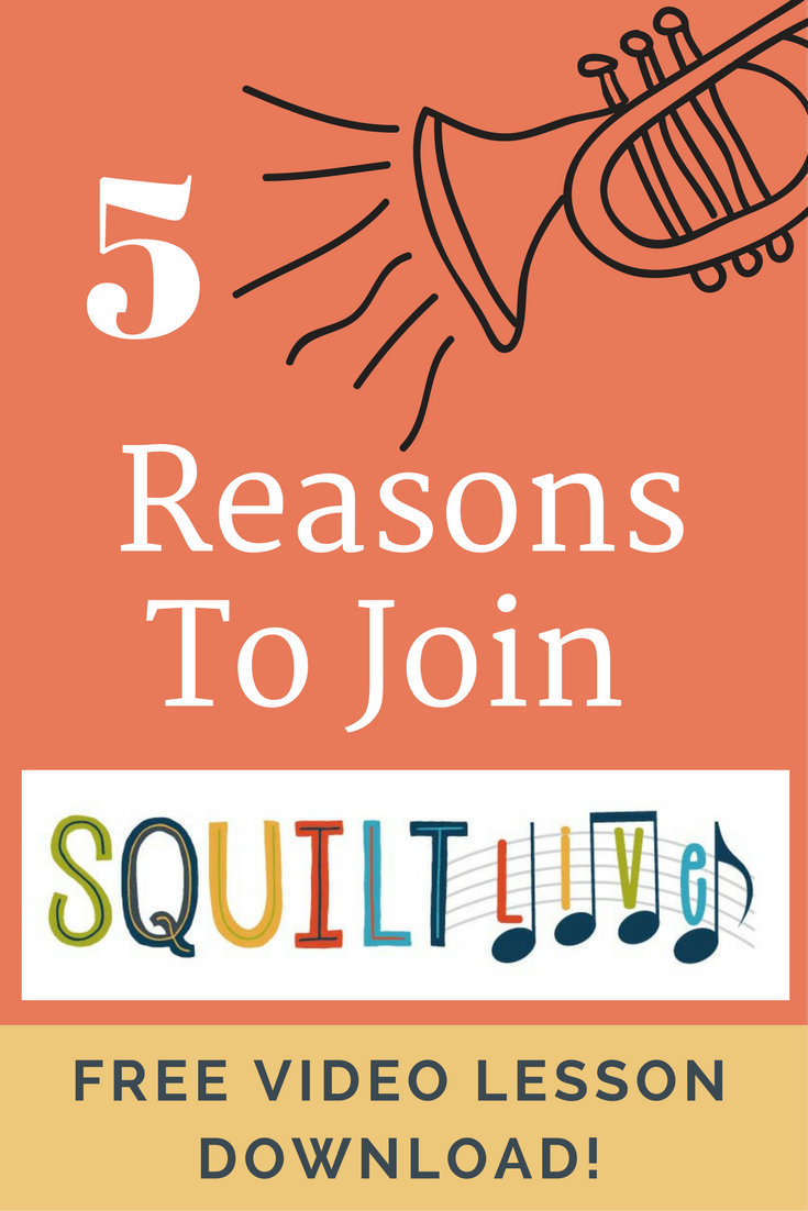5 Reasons to Join SQUILT LIVE!