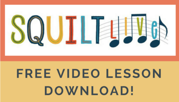 Free SQUILT LIVE! Video Lesson
