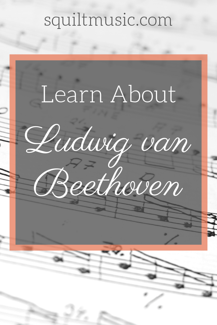 Learn About Ludwig van Beethoven - resources and ideas to teach children of all ages