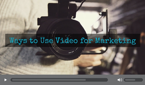 Ways to use video for marketing
