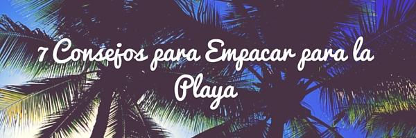 SHOP-PANAMÁ 7 Consejos para Empacar para la Playa