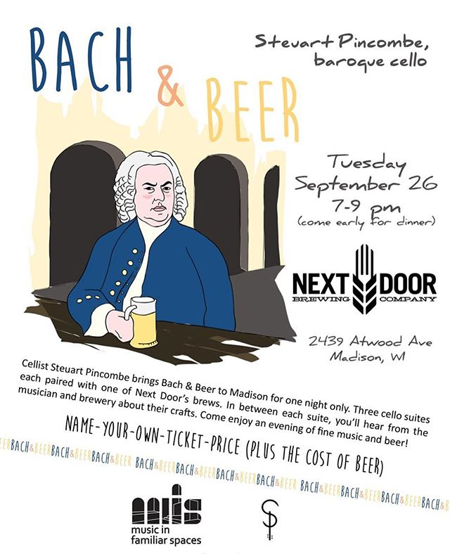 Tomorrow in #madisonwi ! #bachandbeer with Steuart Pincombe @ @nextdoorbrewingco . 7pm, come early if you want dinner. #nameyourownticketprice . . . #musicinfamiliarspaces #madisonbeer #madisoncraftbeer #nextdoorbrewing #craftbeer #gutstrings #bach #cellosuites #bachcellosuites