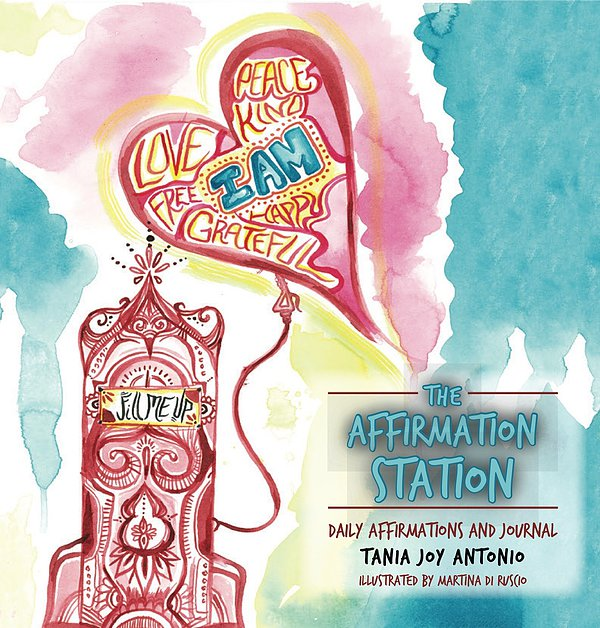 The affirmation station by tania joy antonio kidevolve click on this image above to watch the inspiring video if you want to buy the book go here the affirmation station is used for empowering children to altavistaventures Gallery
