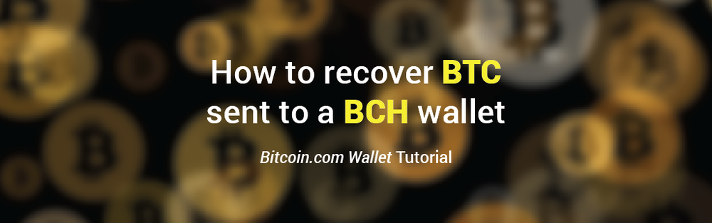 I accidentally sent Bitcoin BTC to my Bitcoin Cash BCH wallet. How do I recover these funds?