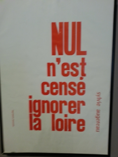 """Nobody is allowed to be ignorant of the Loire"""