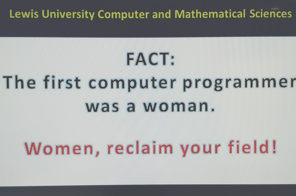 According to the Computer History Museum, Augusta Ada Byron, commonly known as Ada Lovelace, is recognized as the first computer programmer during the mid-1800s for writing an algorithm that was meant for a future machine to compute. Lewis University continues to promote more girls to join the field.  (courtesy of Lewis University)
