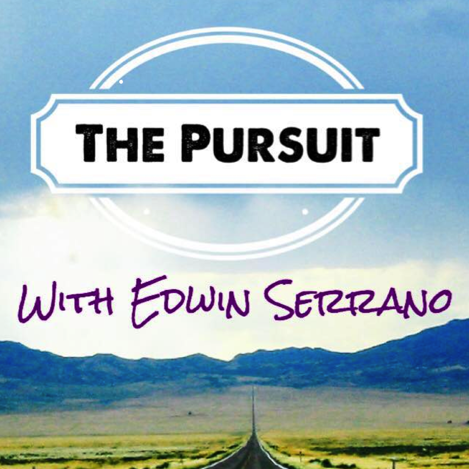 The Pursuit Podcast: Inspiring Stories, Good Vibes - The Pursuit Worldwide