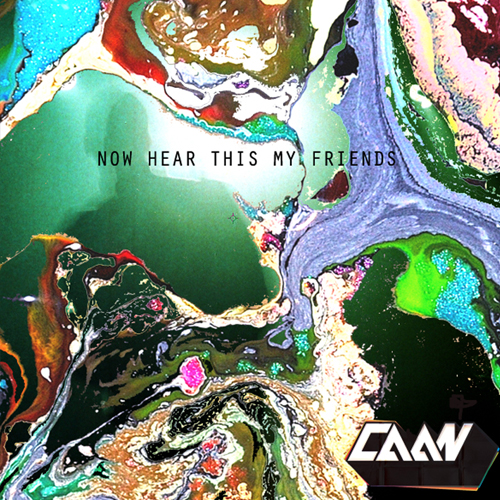 CAM001 - CAAN NOW HEAR THIS MY FRIENDS (REMIX EP)