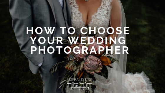 How to Choose Your Wedding Photographer - Top 5 Tips